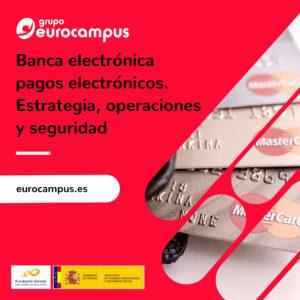 curso online de banca electronica, pagos electronicos y seguridad